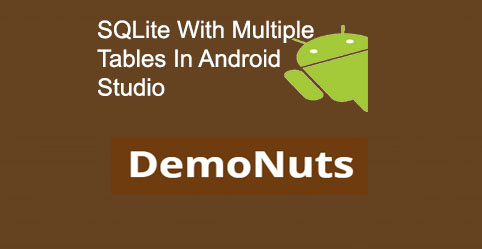 SQLite With Multiple Tables In Android Studio Example Step By Step