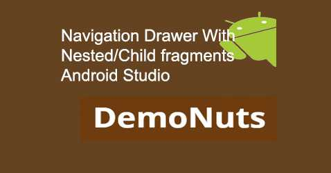 Navigation Drawer Android Studio With Nested/Child Fragment